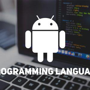 زبان های برنامه نویسی برای اندروید ،چگونه اپلیکیشن بسازیم؟